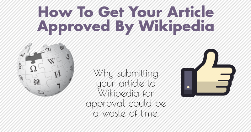My Wikipedia article was denied