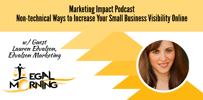 Non-technical Ways to Increase Your Small Business Visibility Online (Podcast)