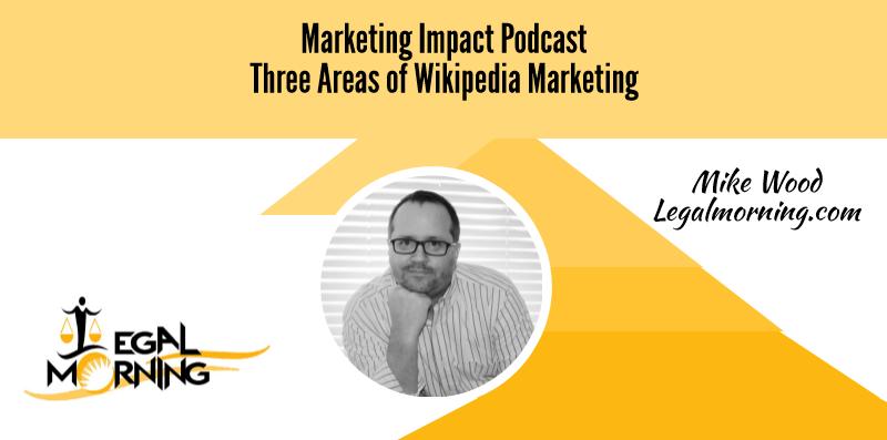 Three Areas of Wikipedia Marketing (Podcast)