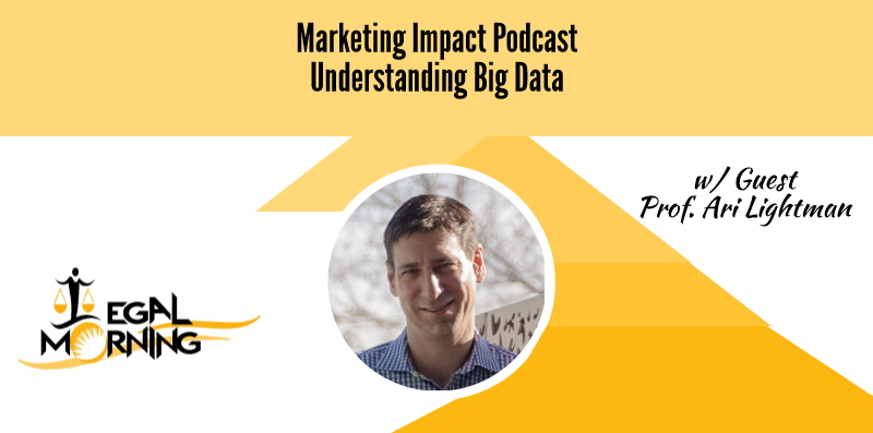 Understanding Big Data with Ari Lightman (Podcast)