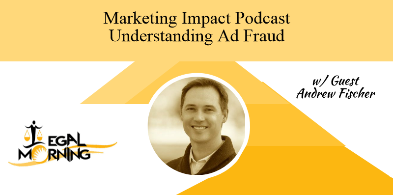 Understanding Ad Fraud With Andrew Fischer from Choozle (Podcast)