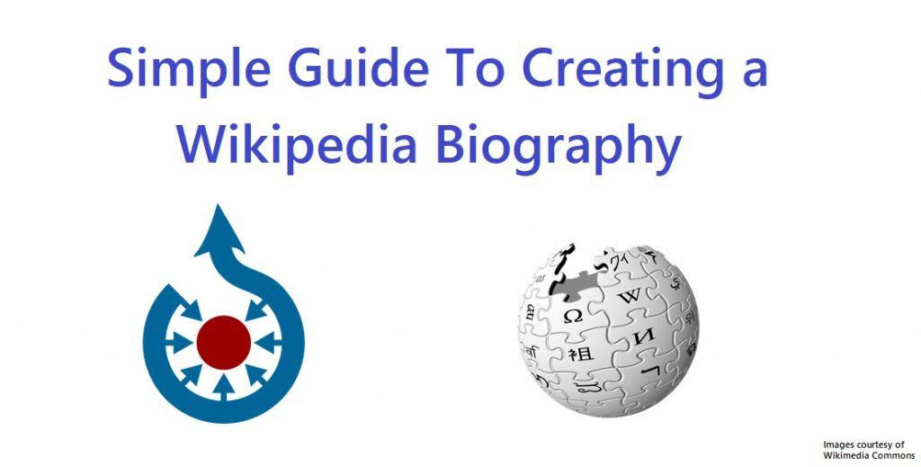 Simple Guide To Creating a Wikipedia Biography
